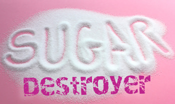 In need of a sugar destroyer?